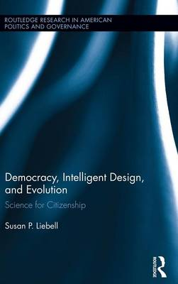 Democracy, Intelligent Design, and Evolution: Science for Citizenship (Hardback)