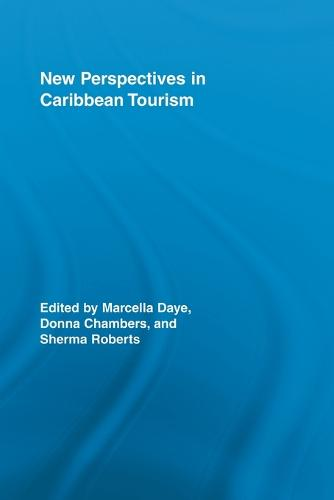 New Perspectives in Caribbean Tourism - Routledge Advances in Tourism (Paperback)