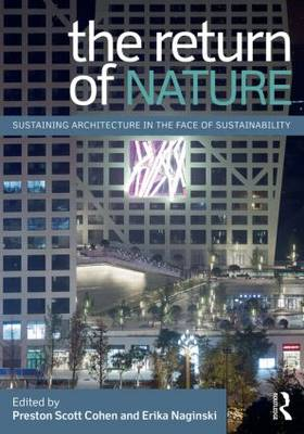 The Return of Nature: Sustaining Architecture in the Face of Sustainability (Paperback)