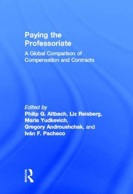 Paying the Professoriate: A Global Comparison of Compensation and Contracts (Hardback)