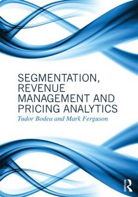 Segmentation, Revenue Management and Pricing Analytics (Paperback)