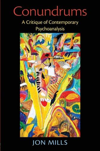 Conundrums: A Critique of Contemporary Psychoanalysis (Paperback)