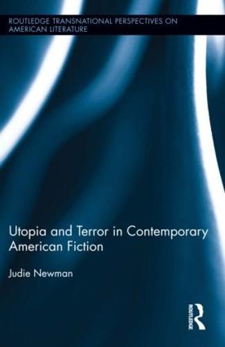 Utopia and Terror in Contemporary American Fiction (Hardback)