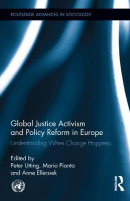 Global Justice Activism and Policy Reform in Europe: Understanding When Change Happens (Hardback)