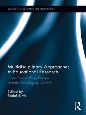 Multidisciplinary Approaches to Educational Research: Case Studies from Europe and the Developing World (Hardback)