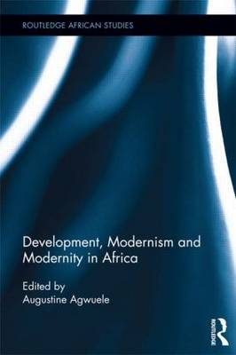 Development, Modernism and Modernity in Africa - Routledge African Studies (Hardback)