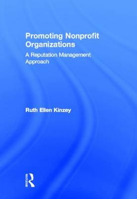 Promoting Nonprofit Organizations: A Reputation Management Approach (Hardback)