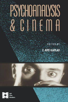 Psychoanalysis and Cinema - AFI Film Readers (Paperback)