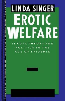 Erotic Welfare: Sexual Theory and Politics in the Age of Epidemic - Thinking Gender (Paperback)