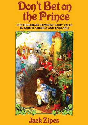 Don't Bet on the Prince: Contemporary Feminist Fairy Tales in North America and England (Paperback)