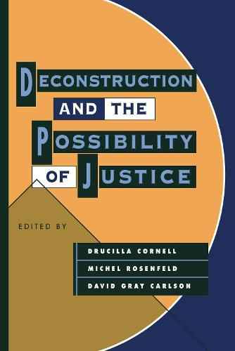 Deconstruction and the Possibility of Justice (Paperback)