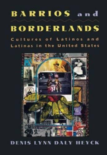 Barrios and Borderlands: Cultures of Latinos and Latinas in the United States (Paperback)