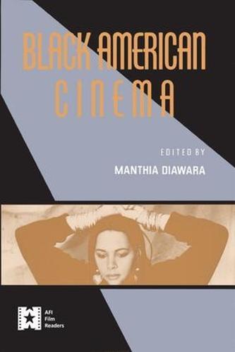 Black American Cinema - AFI Film Readers (Hardback)