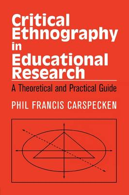 Critical Ethnography in Educational Research: A Theoretical and Practical Guide - Critical Social Thought (Paperback)