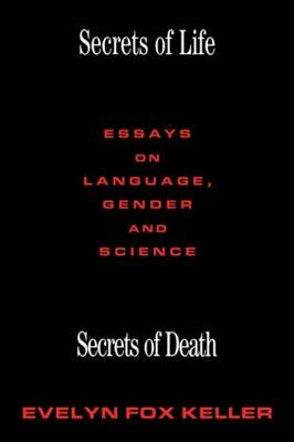 Secrets of Life, Secrets of Death: Essays on Science and Culture (Paperback)