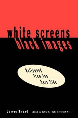 White Screens/Black Images: Hollywood From the Dark Side (Paperback)