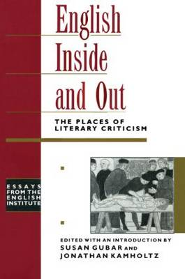 English Inside and Out: The Places of Literary Criticism - Essays from the English Institute (Paperback)