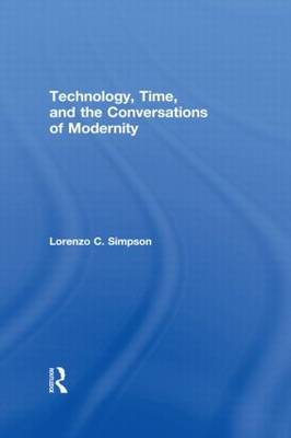 Technology, Time, and the Conversations of Modernity (Paperback)