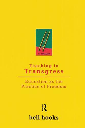 Teaching to Transgress: Education as the Practice of Freedom (Paperback)