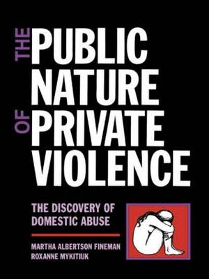 The Public Nature of Private Violence: Women and the Discovery of Abuse (Paperback)
