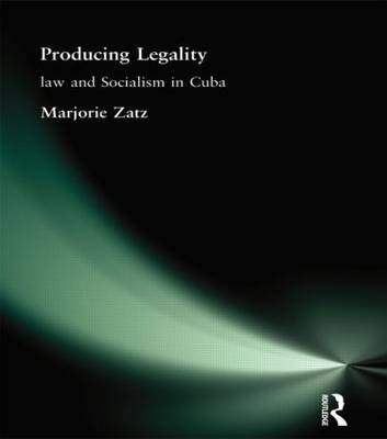 Producing Legality: Law and Socialism in Cuba (Paperback)