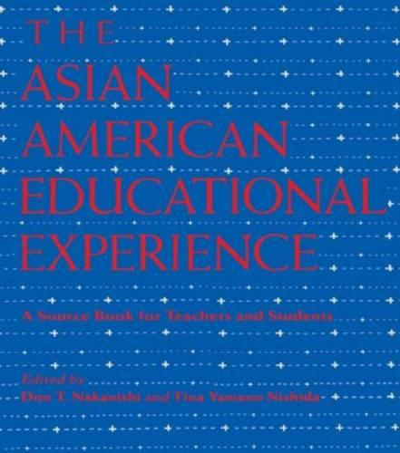 The Asian American Educational Experience: A Sourcebook for Teachers and Students (Paperback)