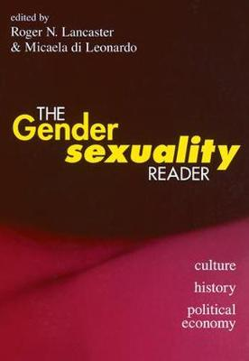 The Gender/Sexuality Reader: Culture, History, Political Economy (Paperback)