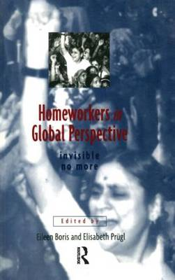 Homeworkers in Global Perspective: Invisible No More (Paperback)