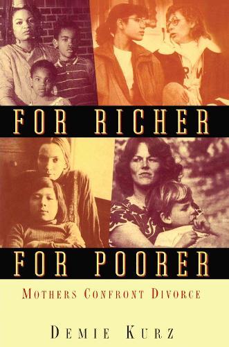 For Richer, For Poorer: Mothers Confront Divorce - Perspectives on Gender (Paperback)