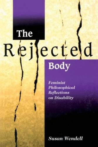 The Rejected Body: Feminist Philosophical Reflections on Disability (Paperback)