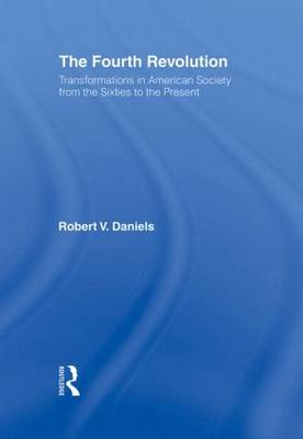 The Fourth Revolution: Transformations in American Society from the Sixties to the Present (Hardback)