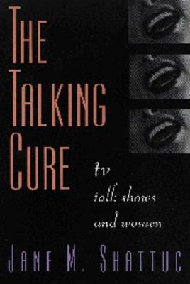 The Talking Cure: TV Talk Shows and Women (Paperback)