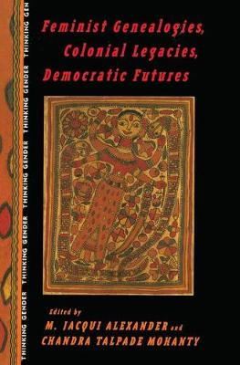 Feminist Genealogies, Colonial Legacies, Democratic Futures - Thinking Gender (Paperback)