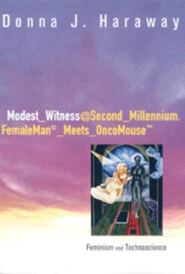 Modest_Witness@Second_Millennium.FemaleMan_Meets_OncoMouse: Feminism and Technoscience (Paperback)