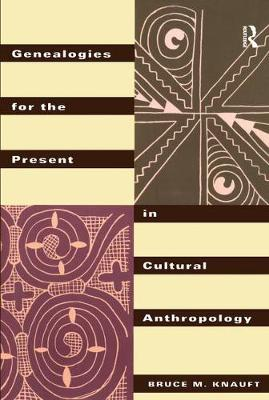 Genealogies for the Present in Cultural Anthropology (Hardback)