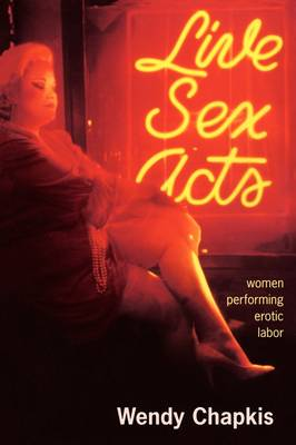 Live Sex Acts: Women Performing Erotic Labor (Paperback)
