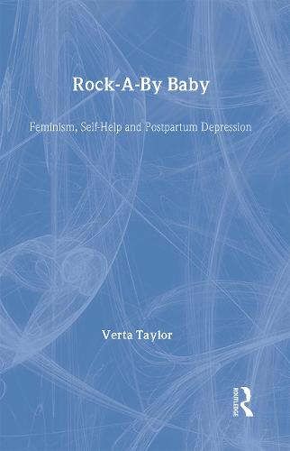 Rock-a-by Baby: Feminism, Self-Help and Postpartum Depression - Perspectives on Gender (Hardback)