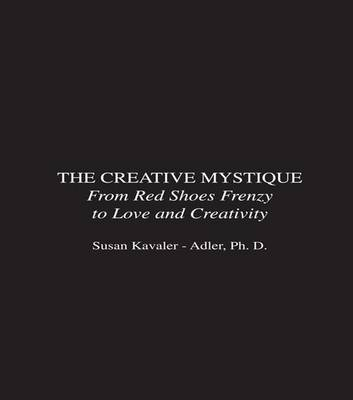 The Creative Mystique: From Red Shoes Frenzy to Love and Creativity (Hardback)