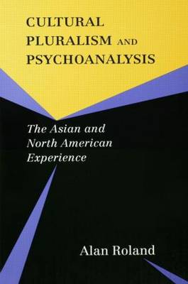 Cultural Pluralism and Psychoanalysis: The Asian and North American Experience (Paperback)