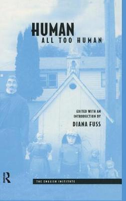 Human, All Too Human - Essays from the English Institute (Hardback)