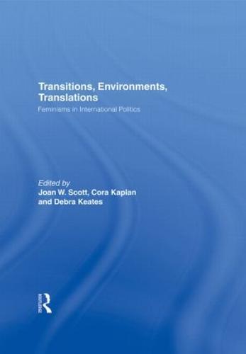 Transitions Environments Translations: Feminisms in International Politics (Hardback)