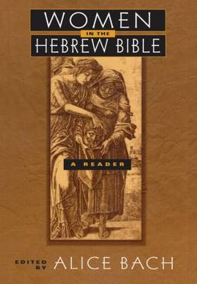 Women in the Hebrew Bible: A Reader (Hardback)
