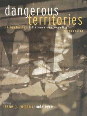 Dangerous Territories: Struggles for Difference and Equality in Education (Hardback)