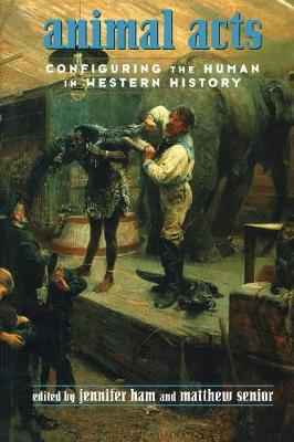 Animal Acts: Configuring the Human in Western History (Paperback)