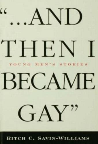 ...And Then I Became Gay: Young Men's Stories (Hardback)