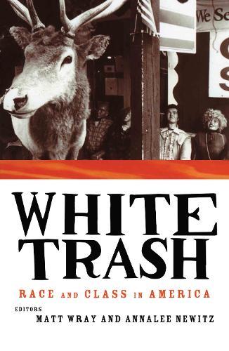 White Trash: Race and Class in America (Hardback)