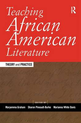 Teaching African American Literature: Theory and Practice (Hardback)