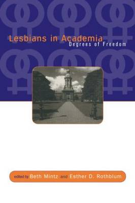 Lesbians in Academia: Degrees of Freedom (Paperback)