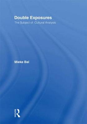 Double Exposures: The Practice of Cultural Analysis (Hardback)