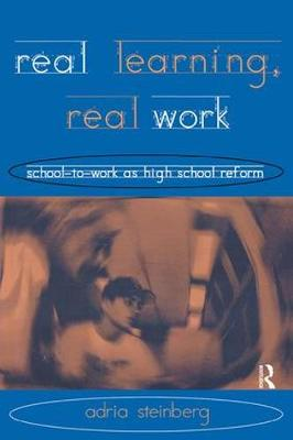 Real Learning, Real Work: School-to-Work As High School Reform (Paperback)